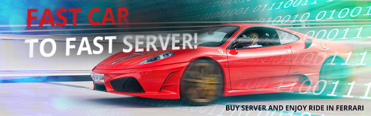 Ride in Ferrari for order and pay for dedicated server!